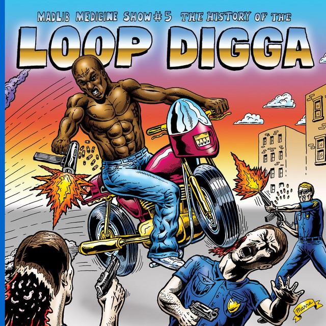 Madlib Medicine Show #5: The History Of The Loop Digga, 1990-2000