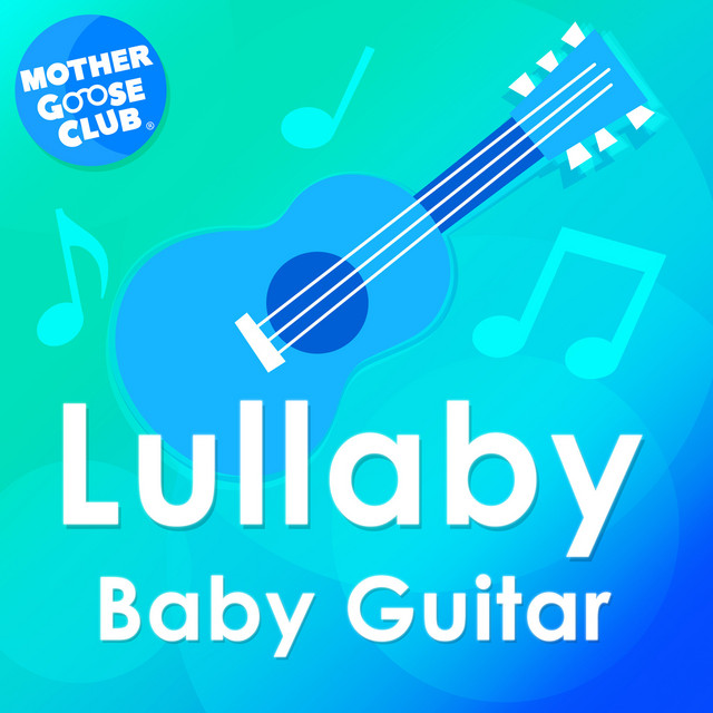Album cover for Lullaby Baby Guitar by Mother Goose Club