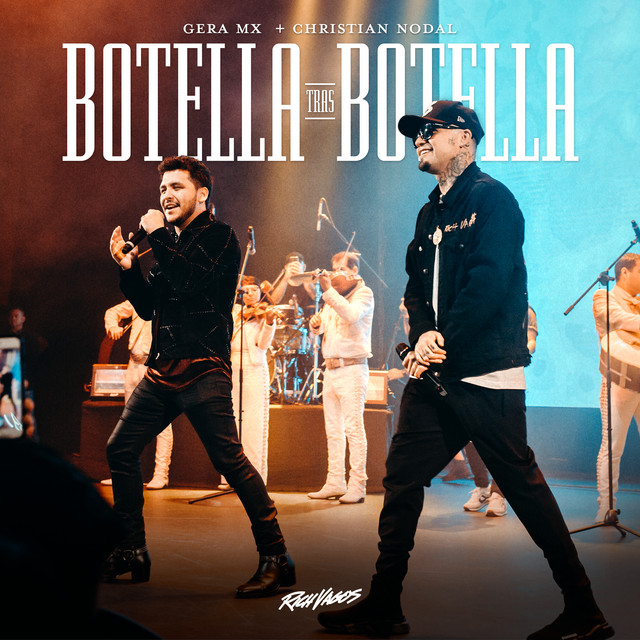 Gera MX, Christian Nodal Botella Tras Botella acapella