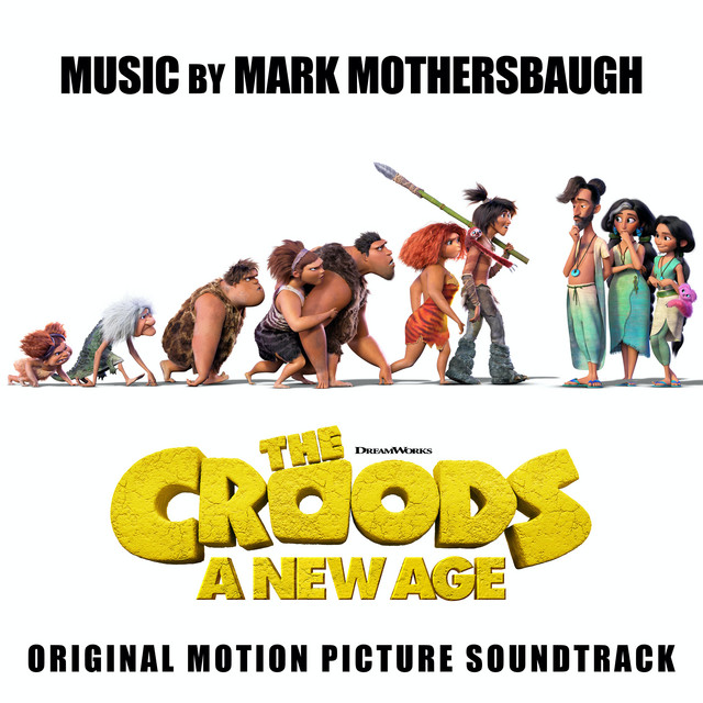The Croods: A New Age (Original Motion Picture Soundtrack) - Official Soundtrack