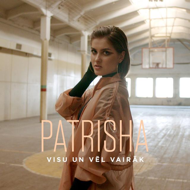 Visu un vēl vairāk by Patrisha on Spotify