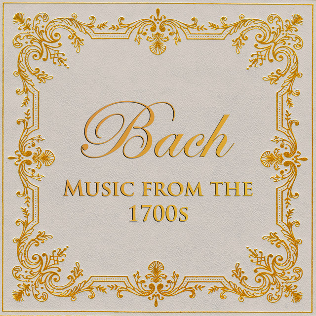 Bach - Music from the 1700s
