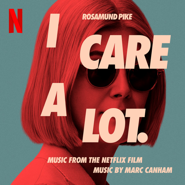 I Care a Lot (Music from the Netflix Film) - Official Soundtrack