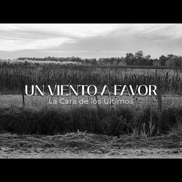 Un viento a favor - Single by La Cara de los Ultimos   Spotify