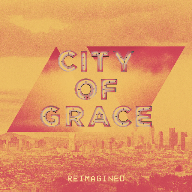 Central Live - City of Grace (Reimagined)