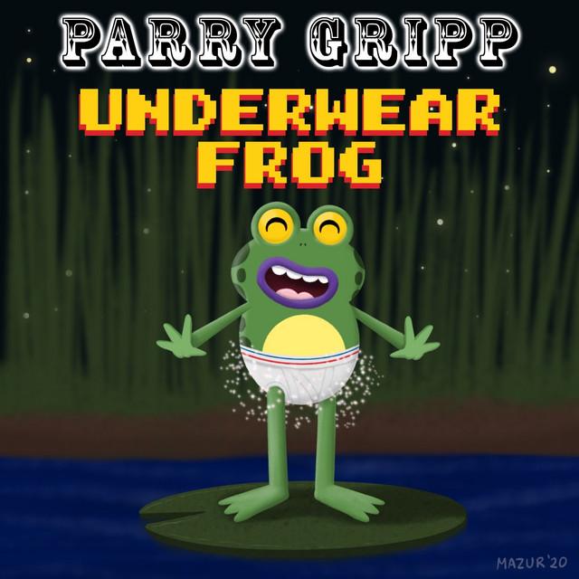 Underwear Frog by Parry Gripp