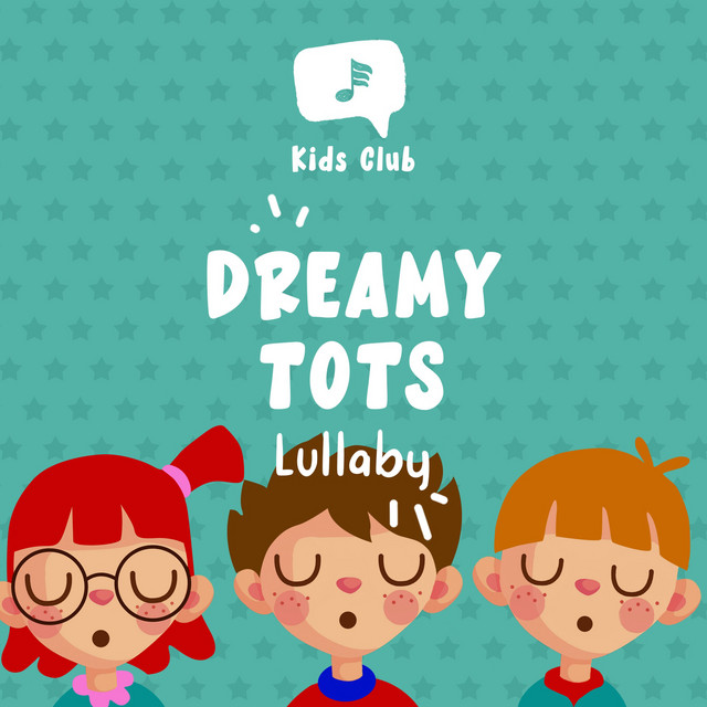 Dreamy Tots Lullaby