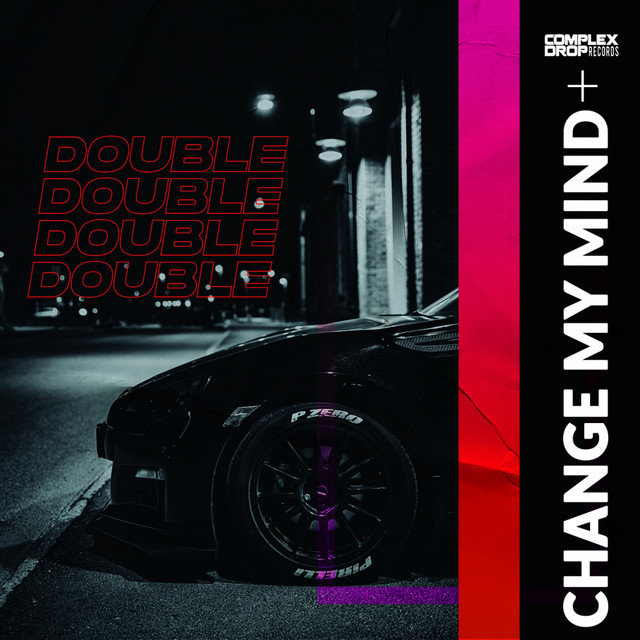 DOUBLE - Change My Mind [OUT NOW] Image