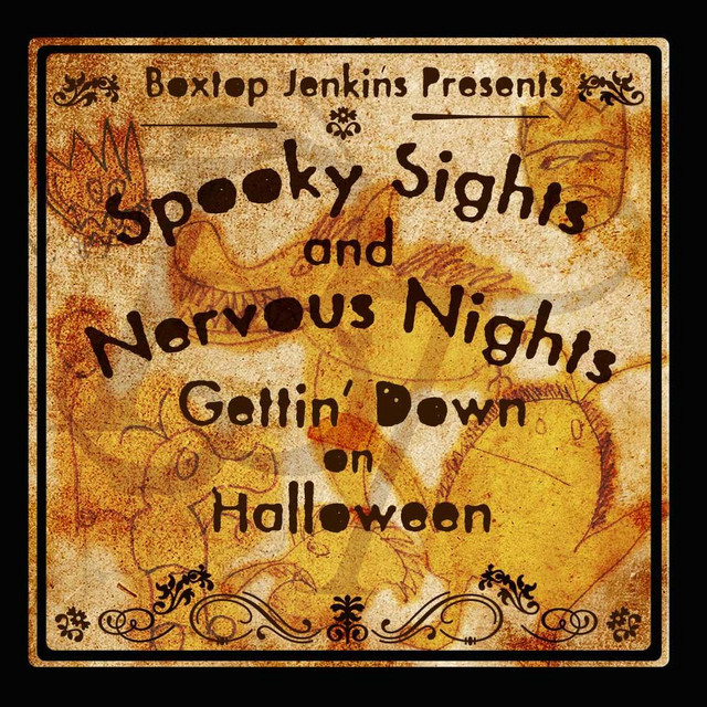 Spooky Sights and Nervous Nights: Gettin' Down On Halloween by Boxtop Jenkins