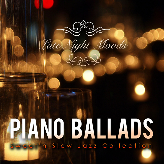 Piano Ballads - Smooth Jazz Covers Collection by Tokyo Jazz Lounge on Spotify