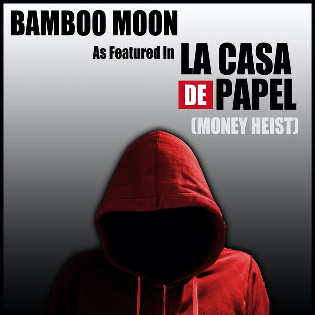 "Bamboo Moon (As Featured in ""La Casa de Papel [Money Heist]"")"