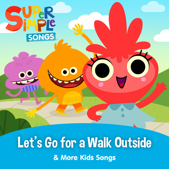 Let's Go for a Walk Outside & More Kids Songs