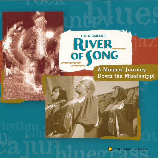 The Mississippi River Of Song A Musical Journey Down The Mississippi Compilation By Various Artists Spotify