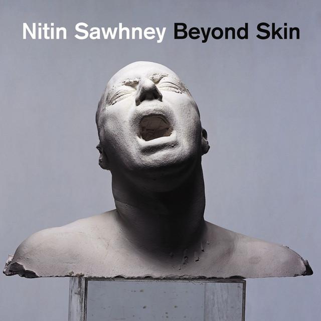 Nitin Sawhney  Beyond Skin :Replay
