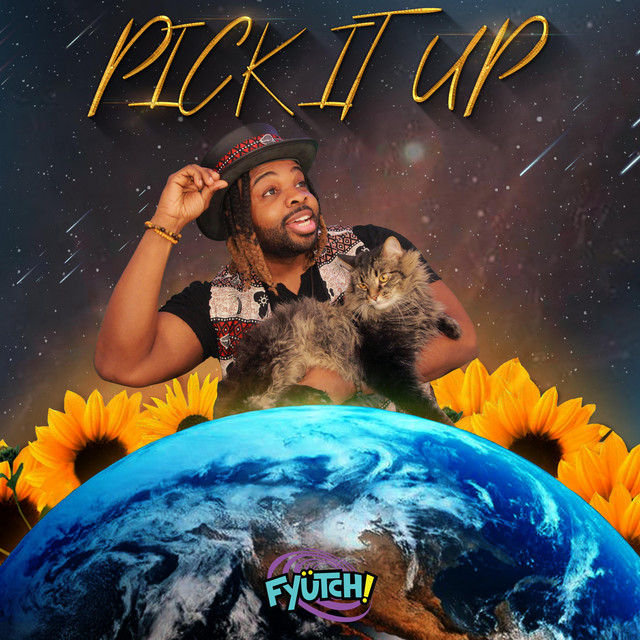 Pick It Up by FYÜTCH