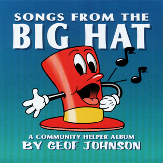 Songs From The Big Hat by Geof Johnson