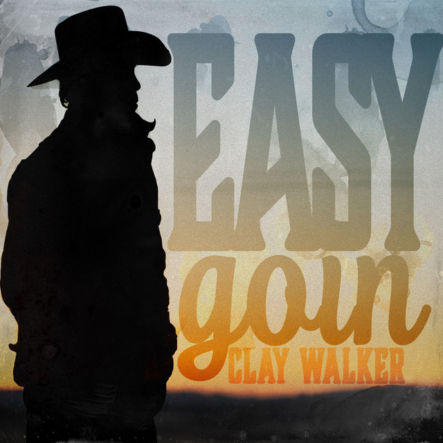 Artwork for Easy Goin by Clay Walker