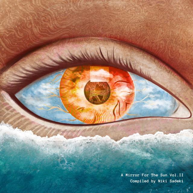 A Mirror for the Sun Vol.II [Compiled by Niki Sadeki]