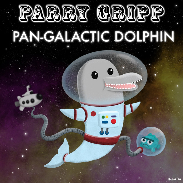 Pan-Galactic Dolphin by Parry Gripp