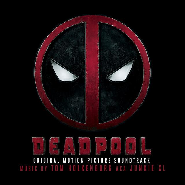 Deadpool (Original Soundtrack Album) - Official Soundtrack