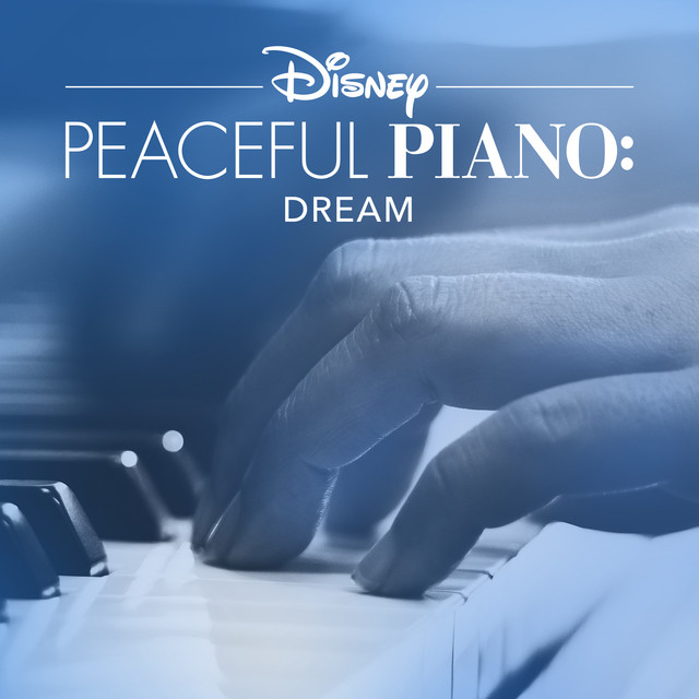 Disney Peaceful Piano: Dream