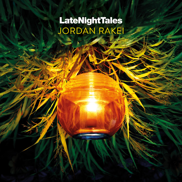 Late Night Tales: Jordan Rakei (LNT Mix)