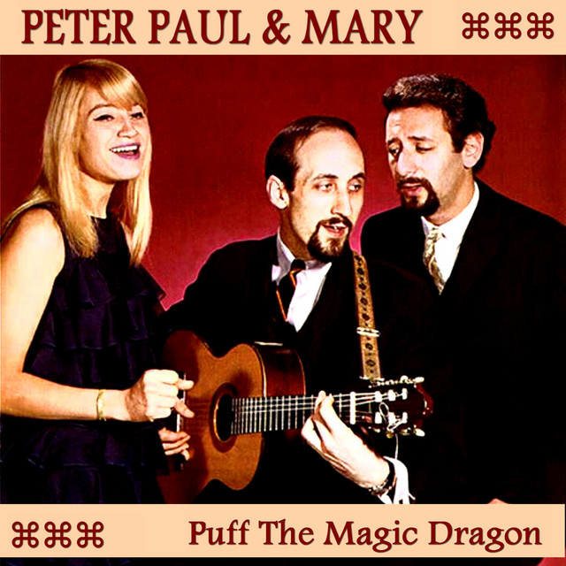 Puff the Magic Dragon by Peter, Paul and Mary