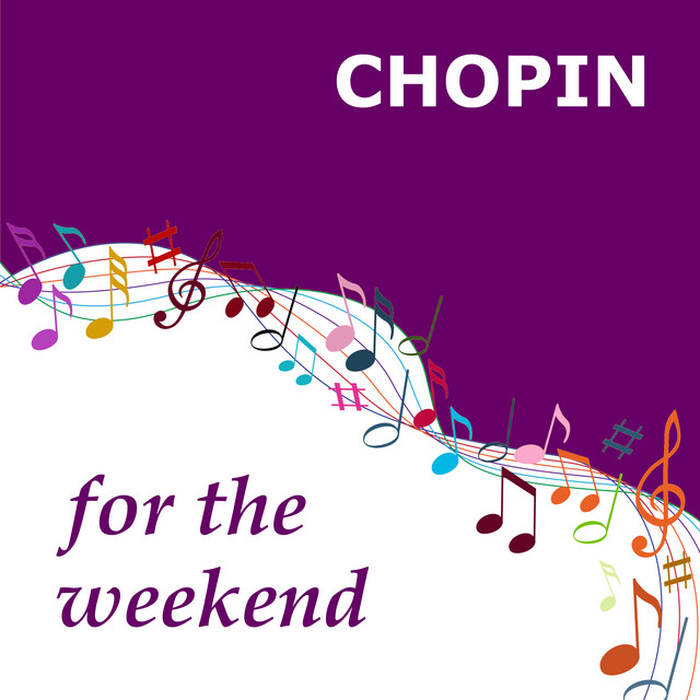 Chopin for the Weekend