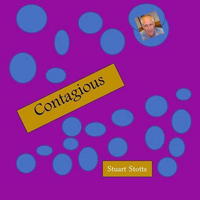 Contagious by Stuart Stotts