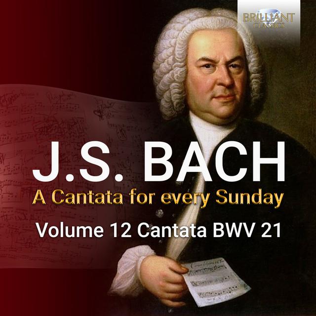 J.S. Bach: Ich hatte viel bekümmernis, BWV 21