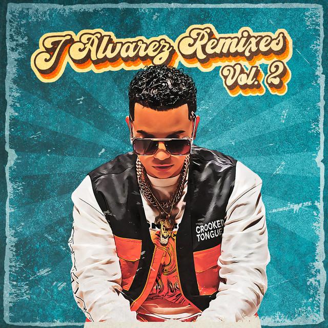 J Alvarez Remixes, Vol. 2