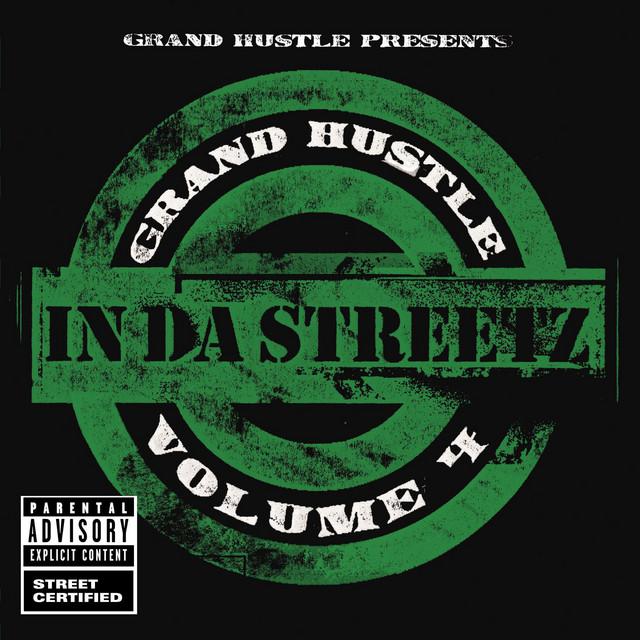 Grand Hustle Presents In Da Streetz Volume 4 (Explicit Version)