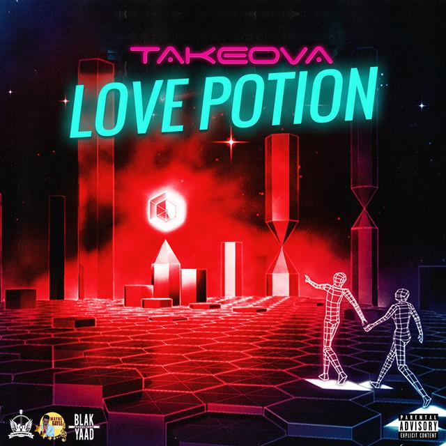 Takeova - Love Potion [Explicit]