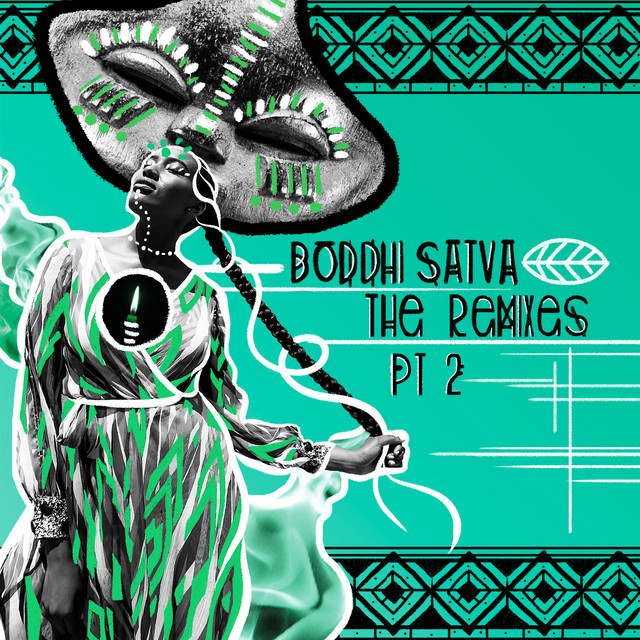 Boddhi Satva The Remixes Pt. 2