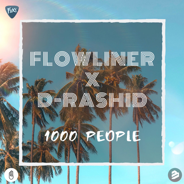 Flowliner & D-Rashid - 1000 People