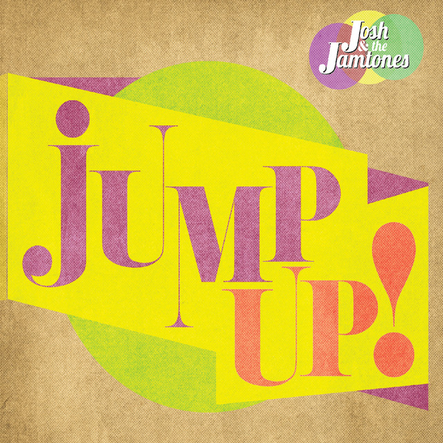 Jump Up! by Josh & the Jamtones