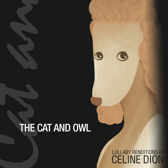 Lullaby Renditions of Celine Dion by The Cat and Owl