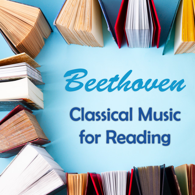 Beethoven: Classical Music for Reading