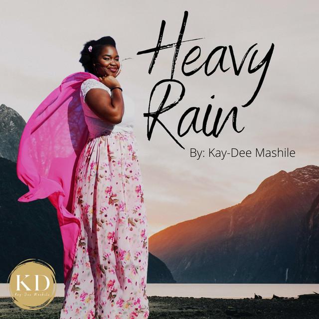 Kay-Dee Mashile - Heavy Rain