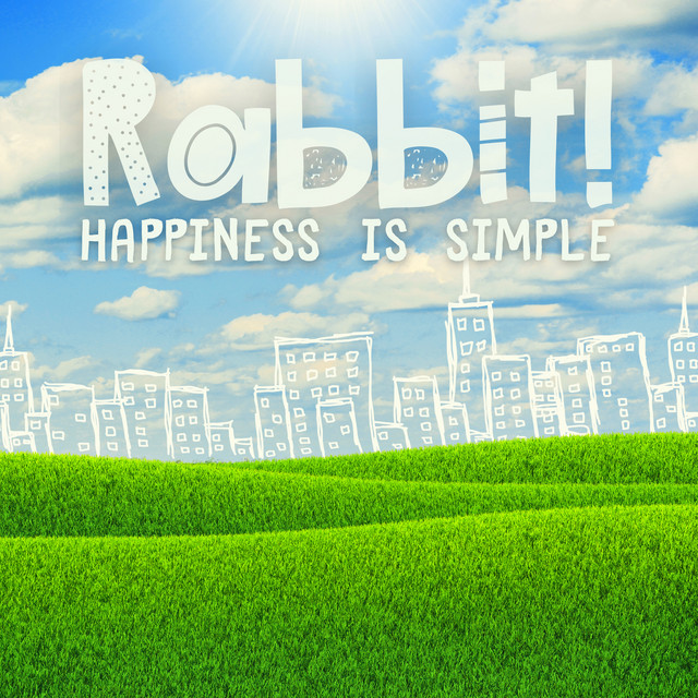Happiness Is Simple by Rabbit!