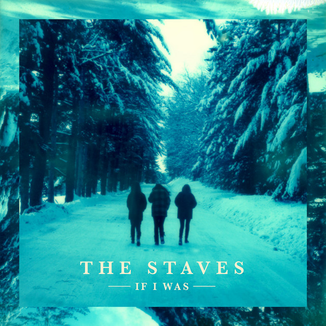 The Staves  If I Was :Replay