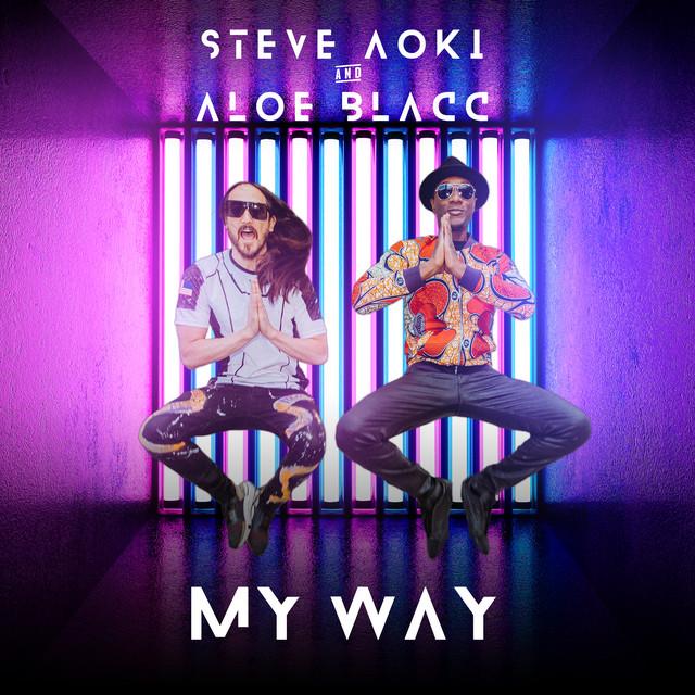 My Way (Steve Aoki & Aloe Blacc)