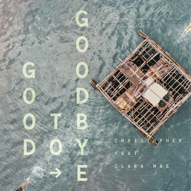 Christopher feat. Clara Mae - Good to goodbye