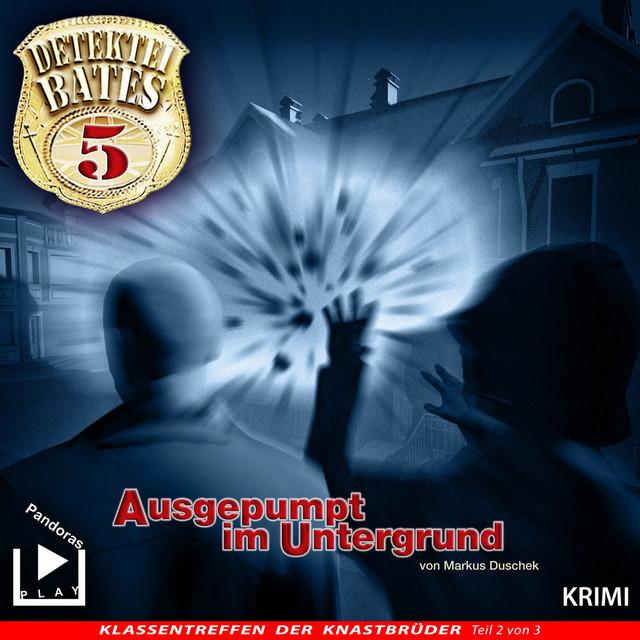 Detektei Bates 05 - Ausgepumpt im Untergrund Cover