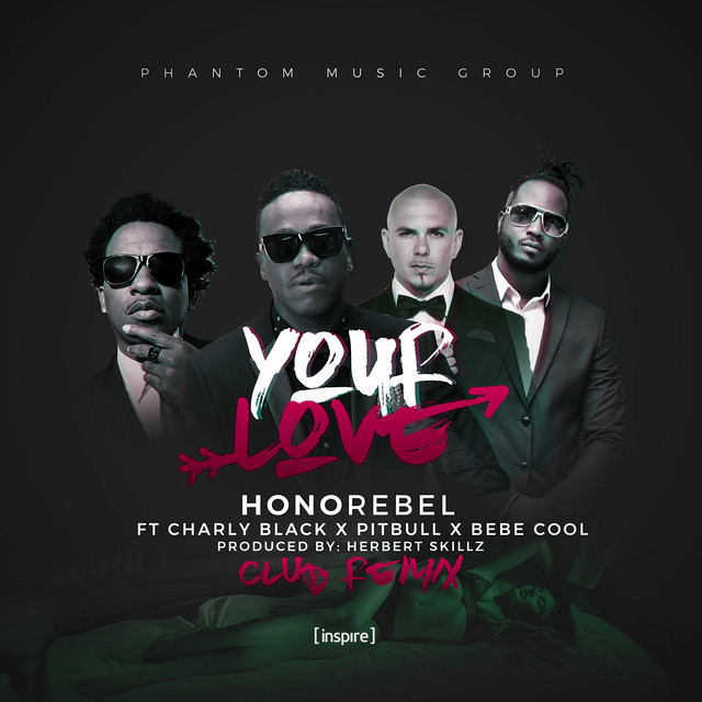Your Love (feat. Charly Black, Pitbull & Bebe Cool) [Herbert Skillz Club Remix] - Single