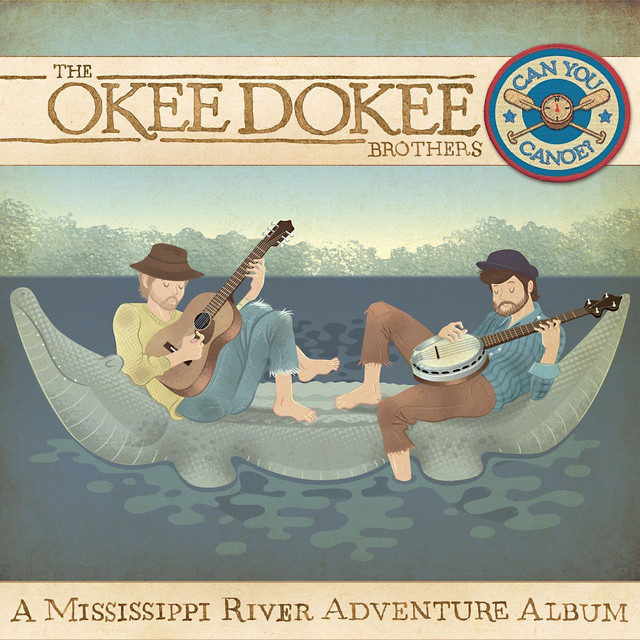 Can You Canoe? A Mississippi River Adventure Album by The Okee Dokee Brothers