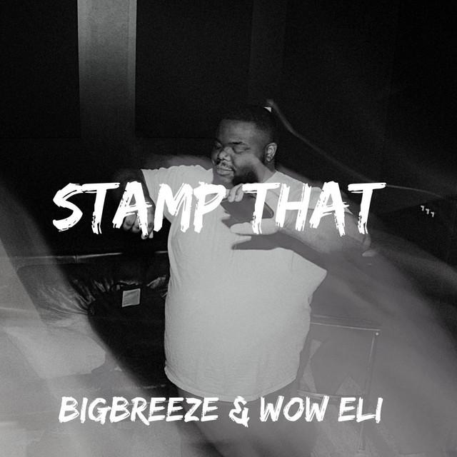 BigBreeze, wow eli - Stamp That