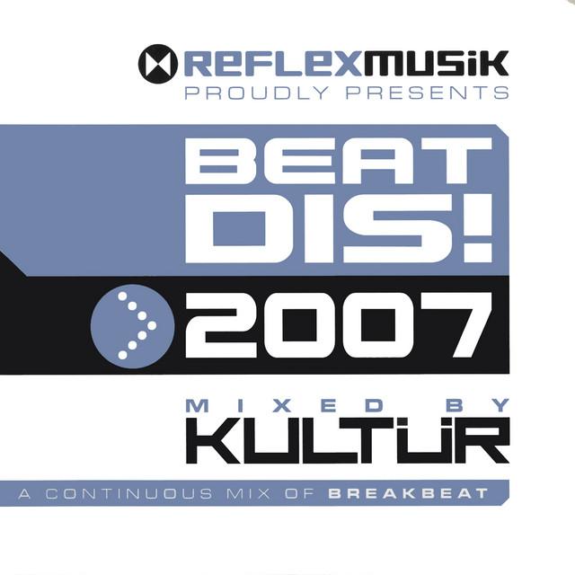 Beat Dis 2007 (Mixed By Kultür)