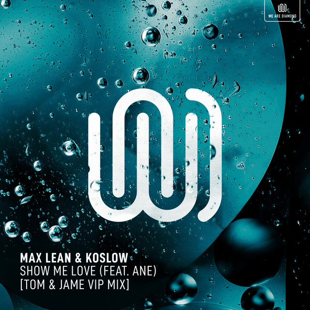 Max Lean & Koslow & Ane & Tom & Jame - Show Me Love (Tom & Jame VIP Mix)