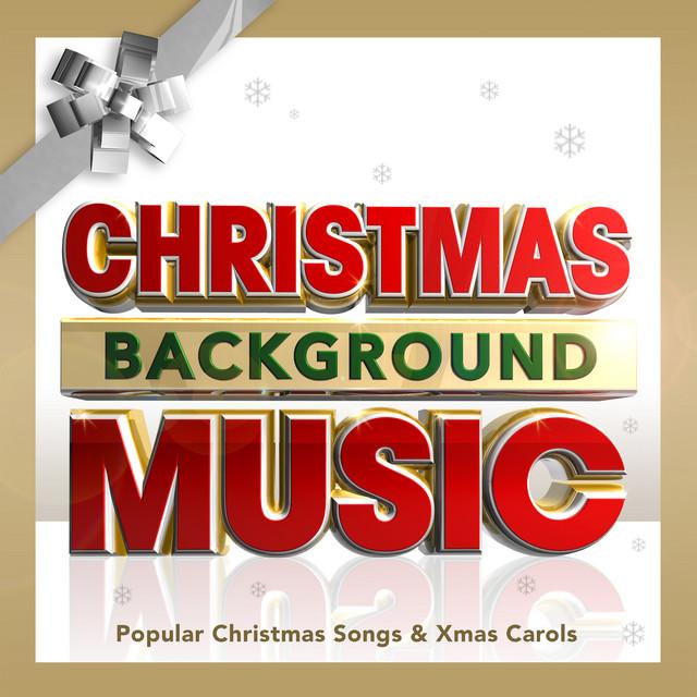 Christmas Background Music - Popular Christmas Songs & Xmas Carols by William Kerrison on Spotify